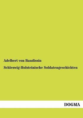 Schleswig-Holsteinische Soldatengeschichten (Paperback)