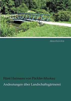 Andeutungen Ber Landschaftsg Rtnerei (Paperback)