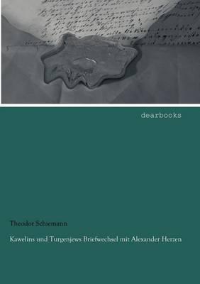 Kawelins Und Turgenjews Briefwechsel Mit Alexander Herzen (Paperback)