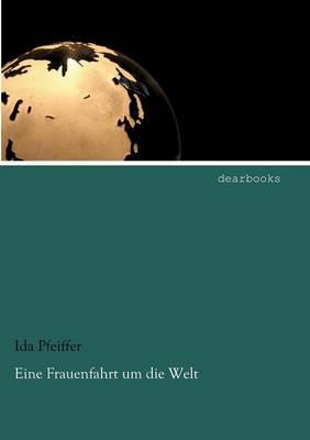Eine Frauenfahrt Um Die Welt (Paperback)