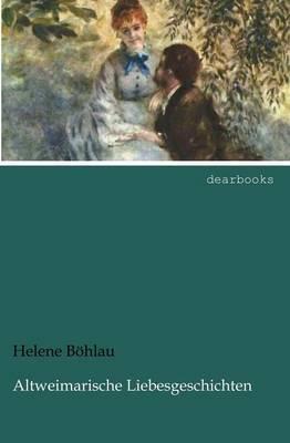 Altweimarische Liebesgeschichten (Paperback)