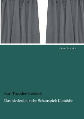 Das Niederdeutsche Schauspiel: Kom die (Paperback)