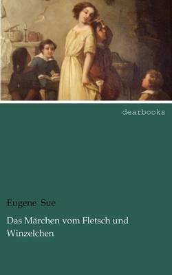 Das M Rchen Vom Fletsch Und Winzelchen (Paperback)