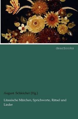 Litauische M Rchen, Sprichworte, R Tsel Und Lieder (Paperback)
