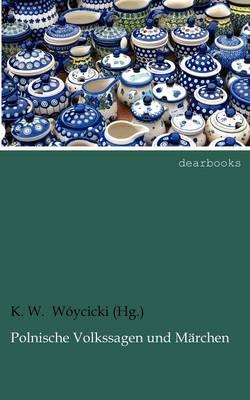 Polnische Volkssagen Und M Rchen (Paperback)