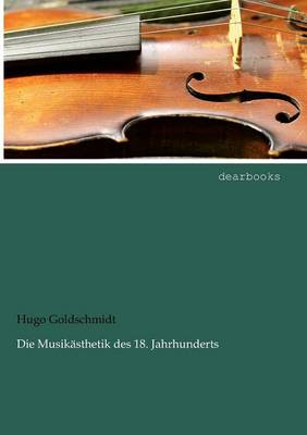 Die Musik Sthetik Des 18. Jahrhunderts (Paperback)