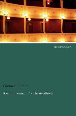 Karl Immermanns Theater-Briefe (Paperback)