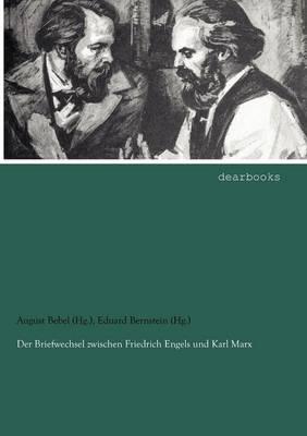 Der Briefwechsel Zwischen Friedrich Engels Und Karl Marx (Paperback)