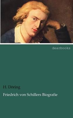 Friedrich Von Schillers Biografie (Paperback)