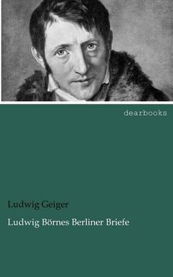 Ludwig B Rnes Berliner Briefe (Paperback)