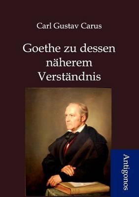 Goethes Zu Dessen N herem Verst ndnis (Paperback)