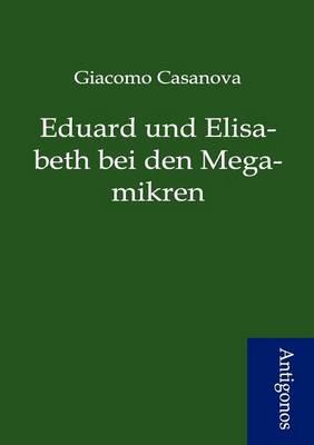 Eduard Und Elisabeth Bei Den Megamikren (Paperback)
