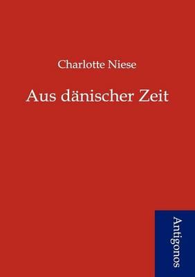 Aus Danischer Zeit (Paperback)