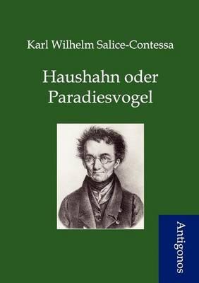 Haushahn Oder Paradiesvogel (Paperback)