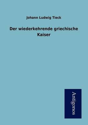 Der Wiederkehrende Griechische Kaiser (Paperback)