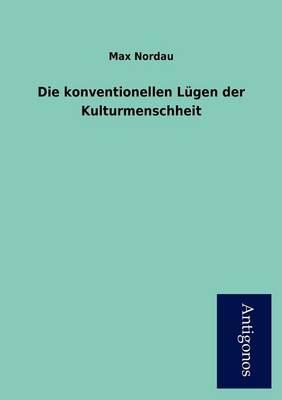 Die Konventionellen L Gen Der Kulturmenschheit (Paperback)