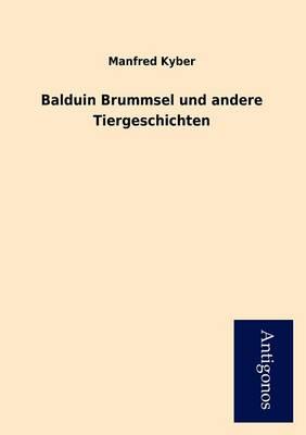 Balduin Brummsel Und Andere Tiergeschichten (Paperback)