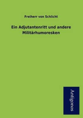 Ein Adjutantenritt Und Andere Milit Rhumoresken (Paperback)