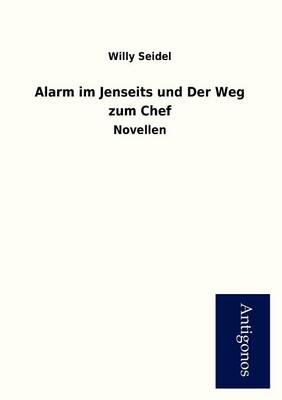 Alarm Im Jenseits Und Der Weg Zum Chef (Paperback)