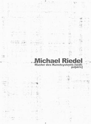 Michael Riedel: Wallpapers (Paperback)