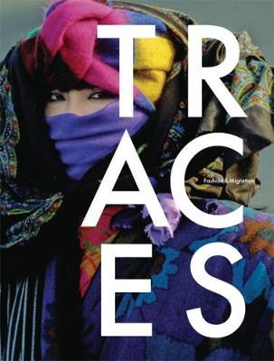 Traces: Fashion & Migration (Paperback)