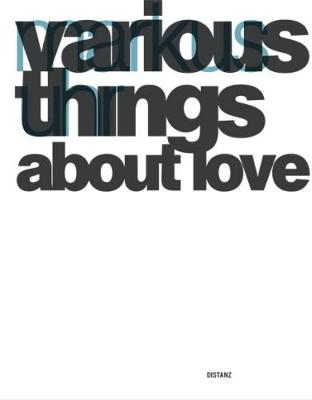 Markus Uhr: Various Things About Love (Hardback)