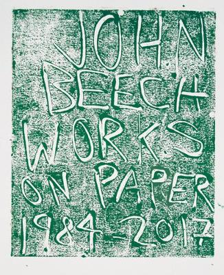 John Beech: Works on Paper 1984-2017 (Paperback)