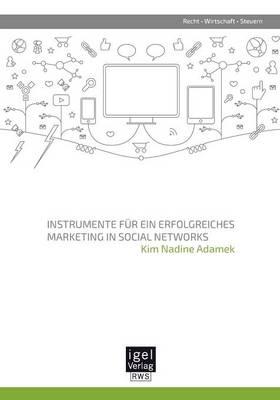Instrumente Fur Ein Erfolgreiches Marketing in Social Networks (Paperback)