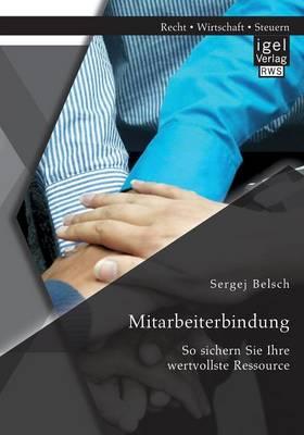 Mitarbeiterbindung: So Sichern Sie Ihre Wertvollste Ressource (Paperback)