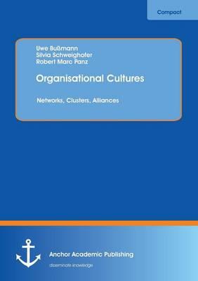 Organisational Cultures: Networks, Clusters, Alliances (Paperback)