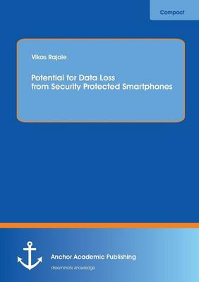 Potential for Data Loss from Security Protected Smartphones (Paperback)