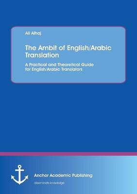 The Ambit of English/Arabic Translation (Paperback)