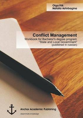 """Conflict Management: Workbook for Bachelor's Degree Program """"State and Local Government"""" (Published in Russian) (Paperback)"""