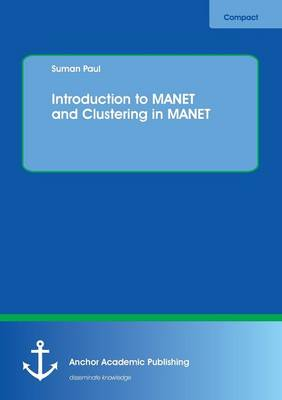 Introduction to Manet and Clustering in Manet (Paperback)