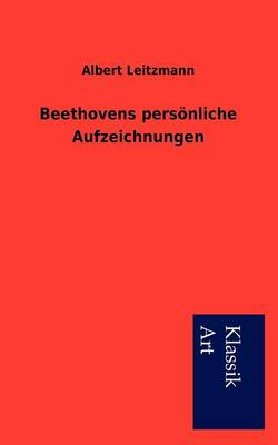 Beethovens Pers Nliche Aufzeichnungen (Paperback)