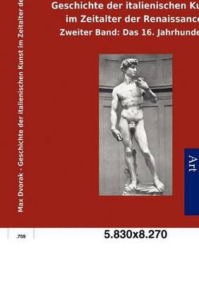 Geschichte Der Italienischen Kunst Im Zeitalter Der Renaissance (Paperback)
