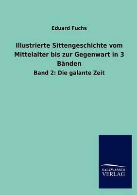 Illustrierte Sittengeschichte Vom Mittelalter Bis Zur Gegenwart in 3 B Nden (Paperback)
