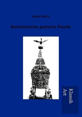 Norddeutsche Gotische Plastik (Paperback)