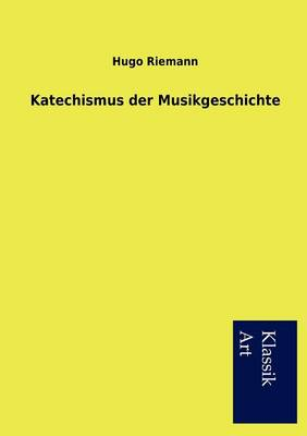 Katechismus Der Musikgeschichte (Paperback)