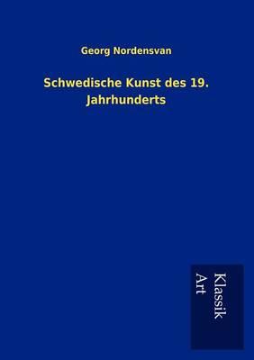 Schwedische Kunst Des 19. Jahrhunderts (Paperback)