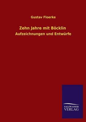 Zehn Jahre Mit Bocklin (Paperback)