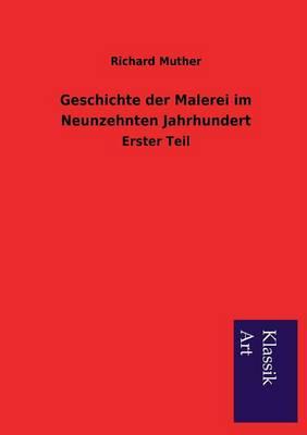 Geschichte Der Malerei Im Neunzehnten Jahrhundert (Paperback)