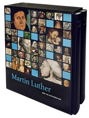 Martin Luther and the Reformation / Treasures of the Reformation: Essays and Catalogue Into the Slipcase (Hardback)