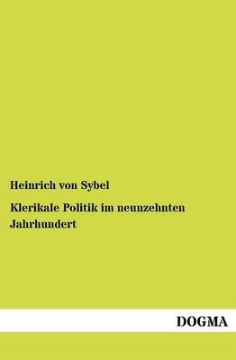 Klerikale Politik Im Neunzehnten Jahrhundert (Paperback)