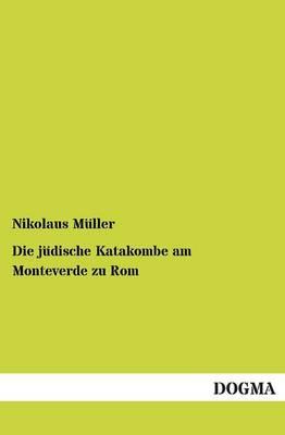 Die Judische Katakombe Am Monteverde Zu ROM (Paperback)