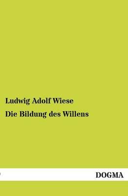 Die Bildung Des Willens (Paperback)