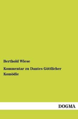 Kommentar Zu Dantes G ttlicher Kom die (Paperback)