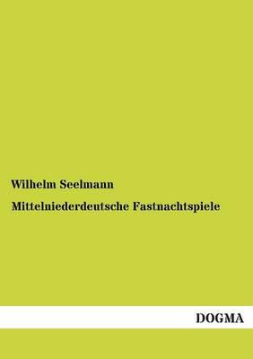 Mittelniederdeutsche Fastnachtspiele (Paperback)