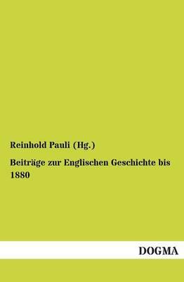 Beitrage Zur Englischen Geschichte Bis 1880 (Paperback)