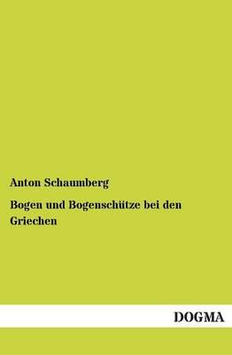 Bogen Und Bogenschutze Bei Den Griechen (Paperback)